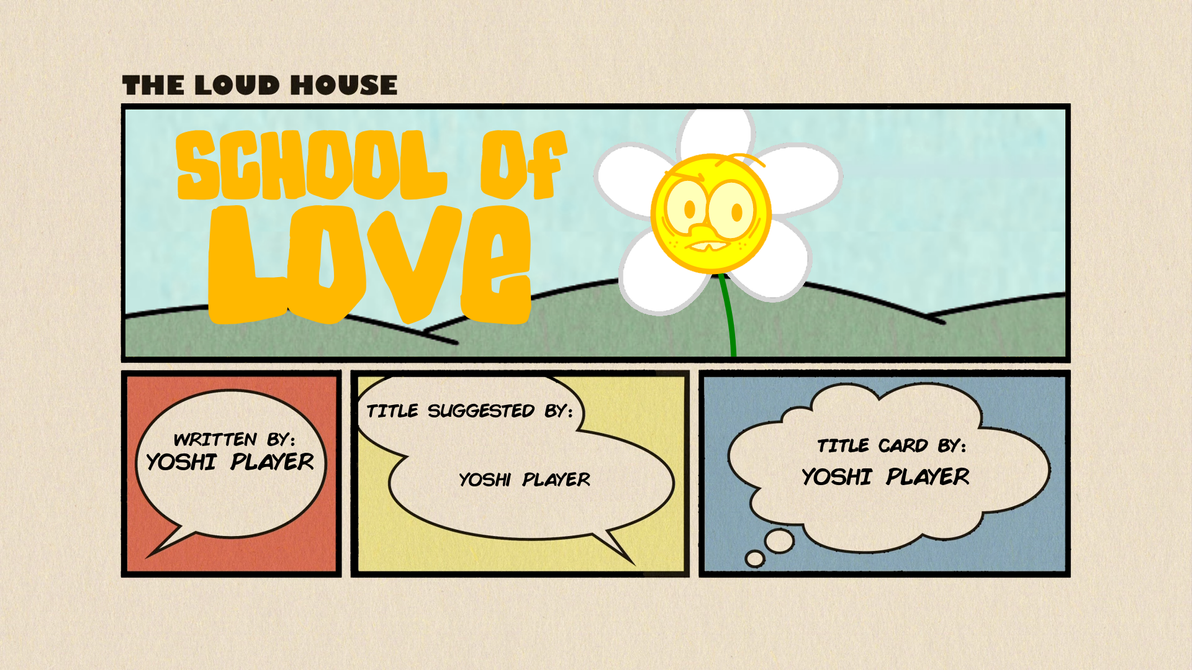The Loud House Fanfic #45 - School of Love by