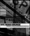 NYC Grunge, signs and graffiti