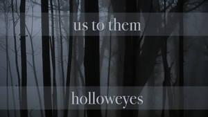 US TO THEM // HOLLOWEYES SPECULATION MEME [GB]