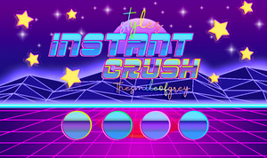 INSTANT CRUSH | STYLES