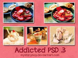 Addicted PSD .3 by MyShinyBoy