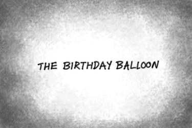 The Birthday Balloon Animatic by QGildea