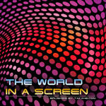 World in a screen by Takahe-dot-com