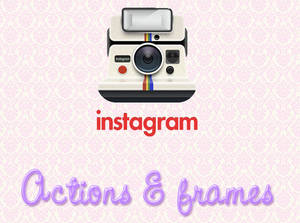 Instagram actions and frames