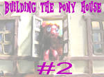 Building the Pony House #2