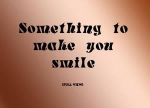 Something To Make You Smile