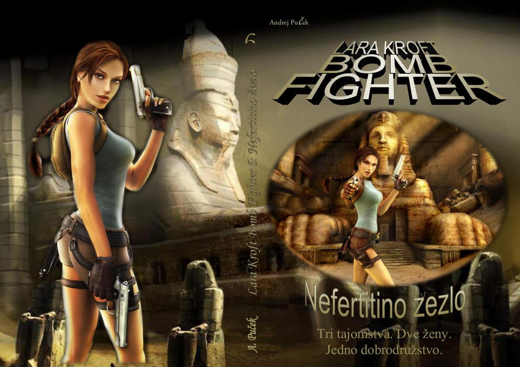 Lara Kroft Bomb Fighter 6: Nefertitino zezlo Pt2: by AndRay-BF