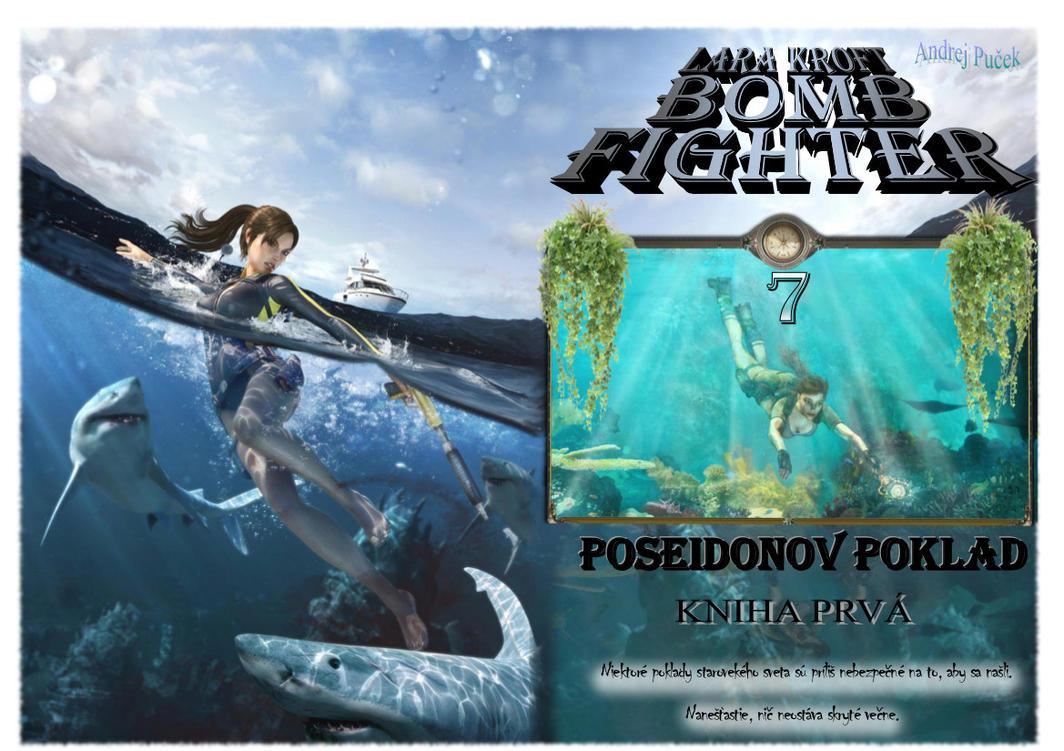 Lara Kroft Bomb Fighter 7: Poseidonov Poklad Pt.1 by AndRay-BF