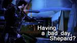 Kaidan - Having a Bad Day, Shepard?