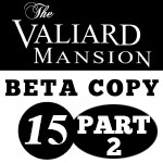 The Valiard Mansion - Chapter 15 - PART 2 by The-Ez