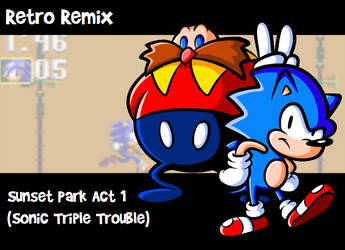 RR: Sunset Park Act 1 and 2 :Sonic Triple Trouble: by JamesmanTheRegenold