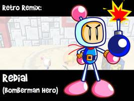 RR: Redial -Bomberman Hero- by JamesmanTheRegenold