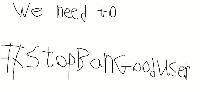 we need #StopBanGoodUsers