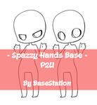 { Spazzy Hands Base : P2U }
