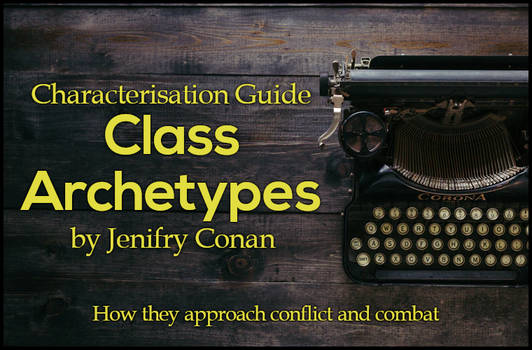 Characterisation: Class Archetypes