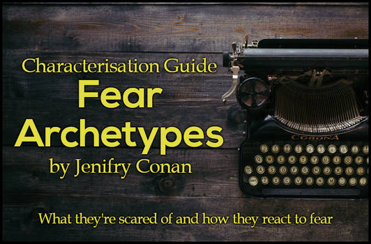 Characterisation - Fear Archetypes