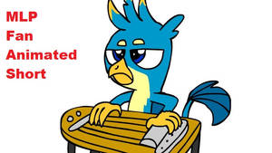 88 Fingers Gallus (MLP Fan Animated Short)