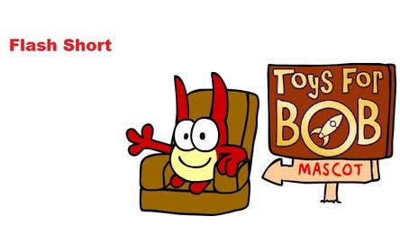 New Mascot of Toys for Bob (Flash Short)
