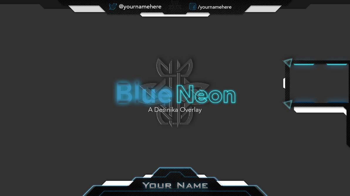 Blue Neon Twitch Overlay by Desinika on DeviantArt