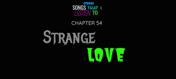 STILT | Chapter 54 | Strange Love