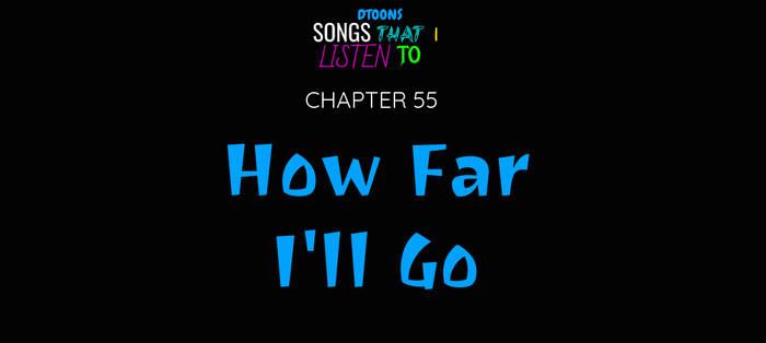 STILT | Chapter 55 | How Far I'll Go