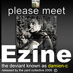 Meet damien-c Ezine by The-Yard-Collective
