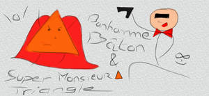 Bonhomme Baton et Super Monsieur Triangle