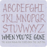 When You're Gone Font