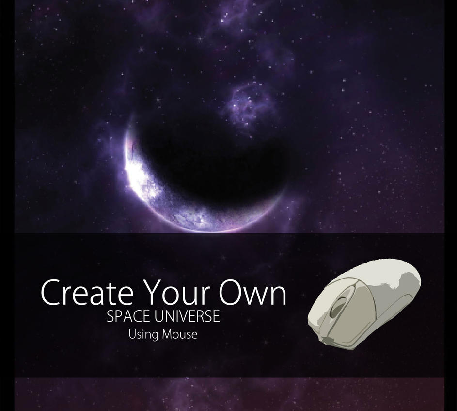 Create Your Own Space Universe With Mouse ! by studioedelyn