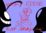 Weird Eddie rough animation
