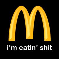McDonalds: i'm eating shit by bak16