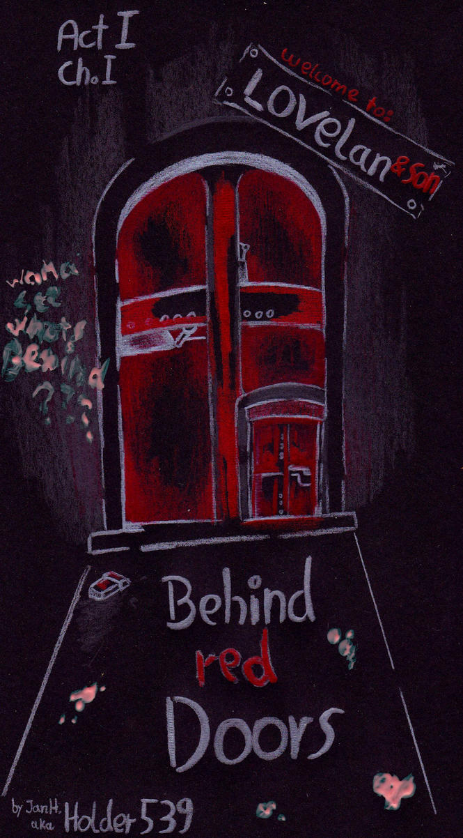 Behind red Doors  (Act 1, Ch 1) by Holder539