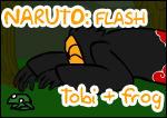 NARUTO: Tobi and a frog