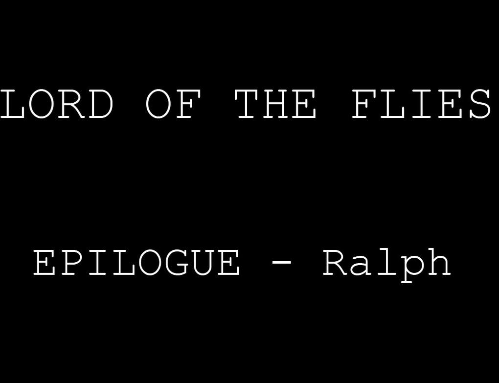 epilogue to lord of the flies essay Read story alternate ending to lord of the flies by gambinogirl53 (sara) with 2,815 readsalternative ending to lord of the flies.