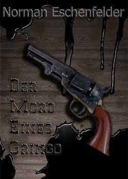 Der Mord eines Gringo