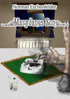 MaryJanes Son by Eschenfelder