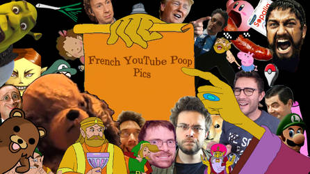 French YouTube Poop Pics by Kidpaddleetcie