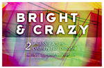 Bright and Crazy