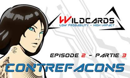 Wildcards - Contrefacons [Ep.2] - Partie 3 (pdf)