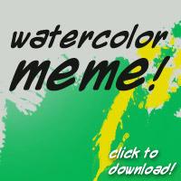 Watercolor Meme BLANK by KelliRoos