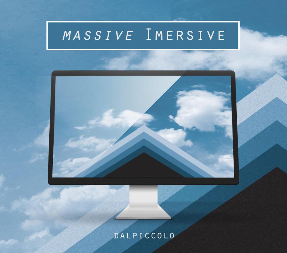 Massive Imersive by dalpiccolo