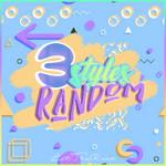STYLES - 3 Styles Random