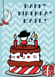 Shiver me timbers Happy Birthday Matey