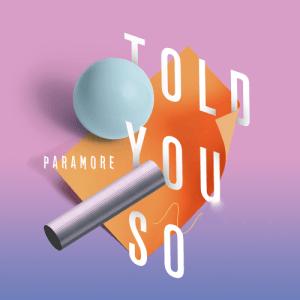 Paramore   Told So You   NEW Single by KarenIloveBTR