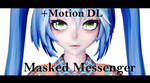 Masked Messenger [ +Motion DL ]