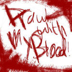 Draw with my blood