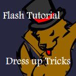 Flash Tut - Dress Up Tricks