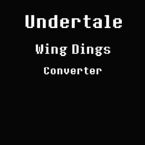 Undertale Wing Dings Converter (Outdated)