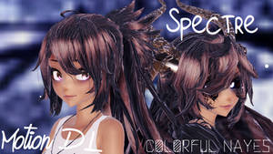 .:The Spectre:. ||Motion DL by ColorfulNayes