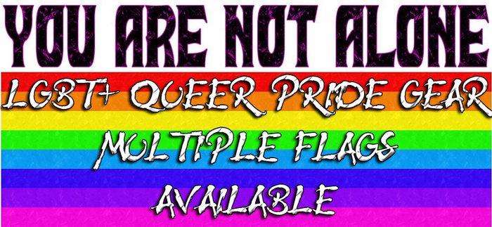 YOU ARE NOT ALONE Pride Flag Gear multiple flags